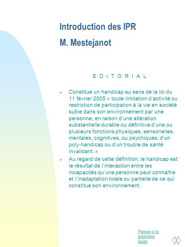 Passer à la première page Introduction des IPR M. Mestejanot E D I T O R I A L n Constitue un handicap au sens de la loi du 11 février 2005 « toute li