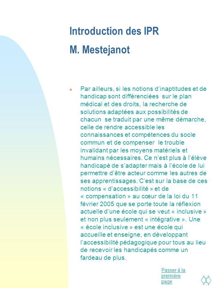 Passer à la première page Introduction des IPR M. Mestejanot n Par ailleurs, si les notions dinaptitudes et de handicap sont différenciées sur le plan