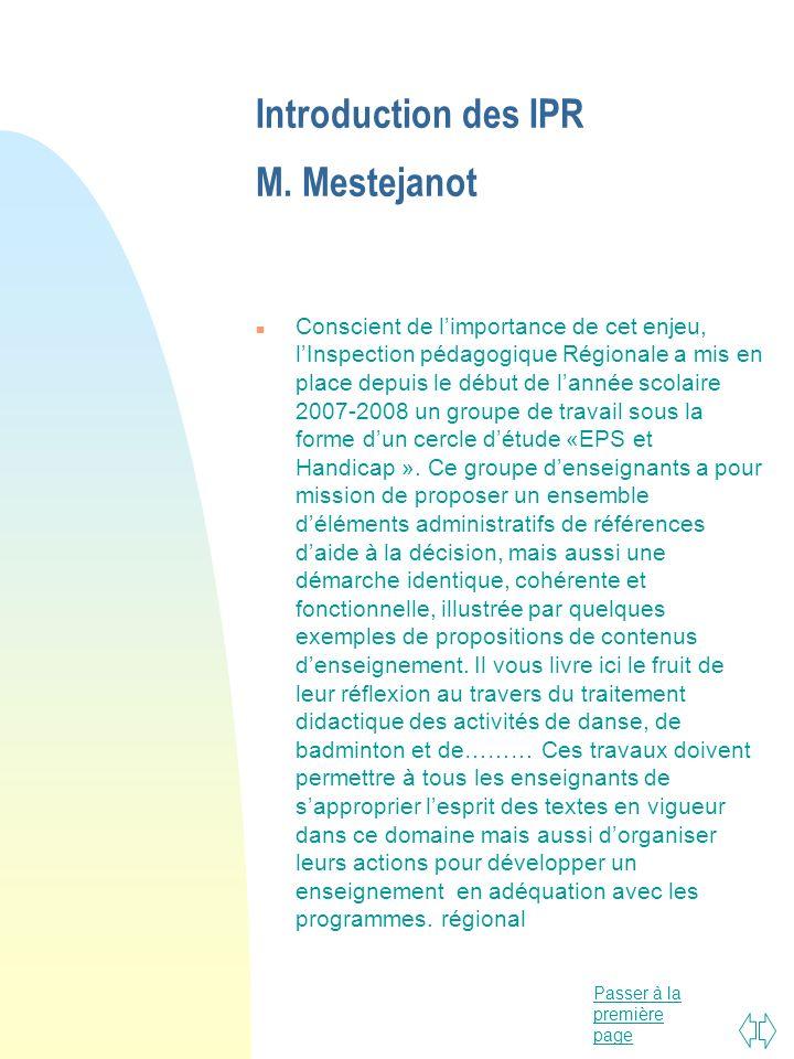Passer à la première page Introduction des IPR M. Mestejanot n Conscient de limportance de cet enjeu, lInspection pédagogique Régionale a mis en place
