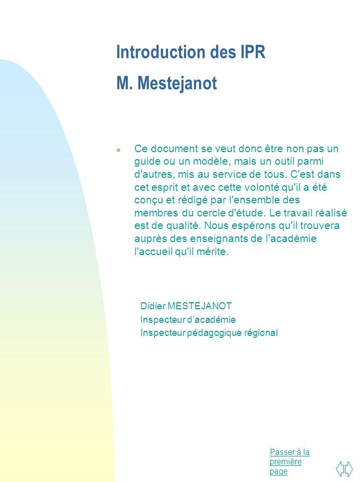 Passer à la première page Introduction des IPR M. Mestejanot n Ce document se veut donc être non pas un guide ou un modèle, mais un outil parmi d'autr