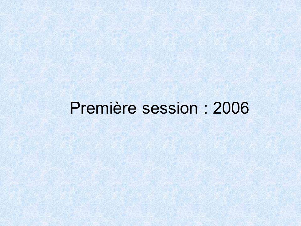 Première session : 2006