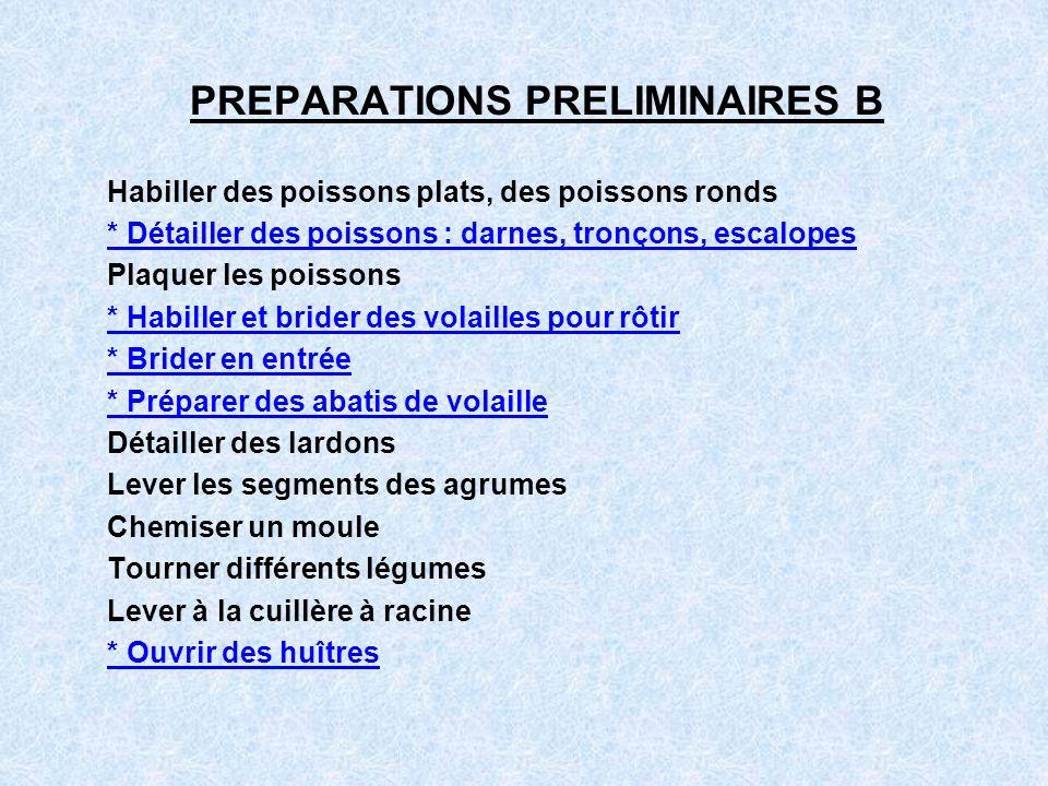 PREPARATIONS PRELIMINAIRES B Habiller des poissons plats, des poissons ronds * Détailler des poissons : darnes, tronçons, escalopes Plaquer les poisso