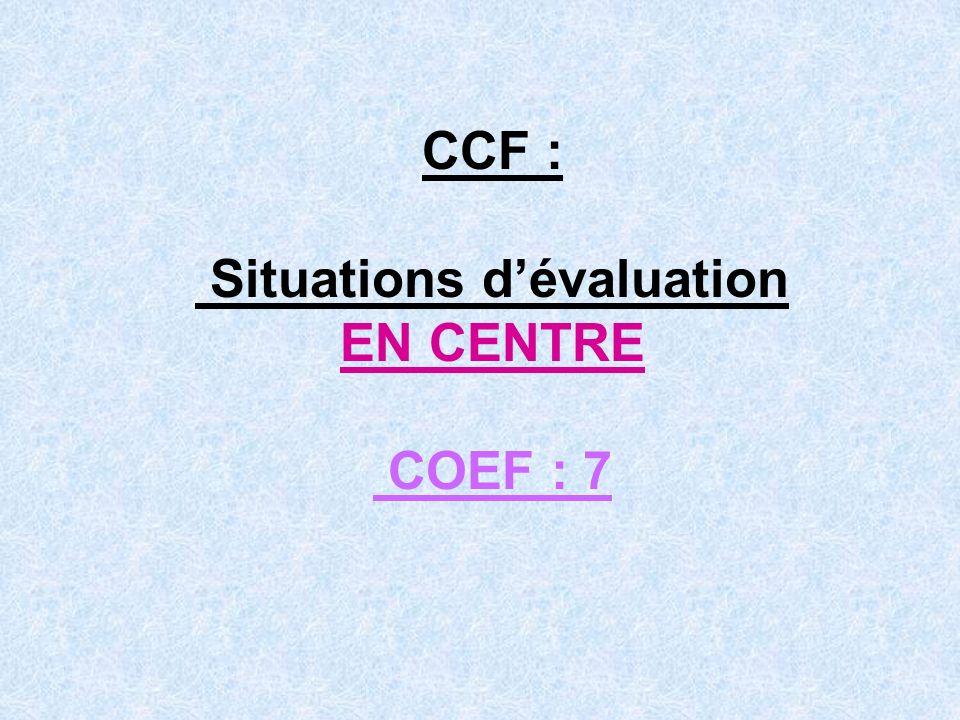 CCF : Situations dévaluation EN CENTRE COEF : 7