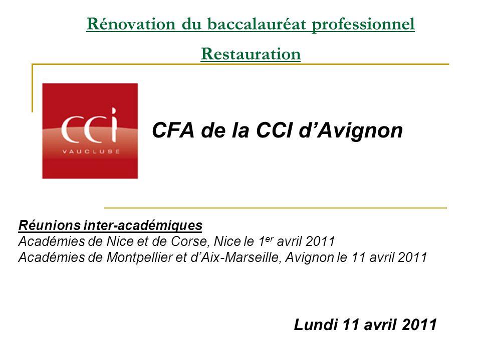 CFA de la CCI dAvignon Rénovation du baccalauréat professionnel Restauration Lundi 11 avril 2011 Réunions inter-académiques Académies de Nice et de Co
