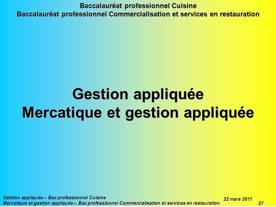 Baccalauréat professionnel Cuisine Baccalauréat professionnel Commercialisation et services en restauration Gestion appliquée Mercatique et gestion ap