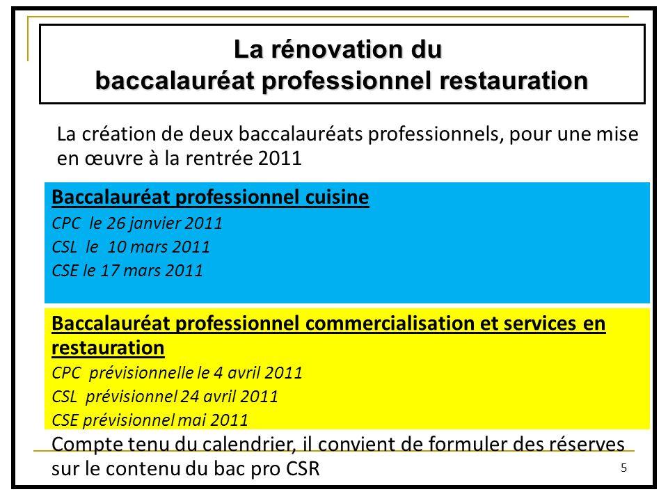5 La rénovation du baccalauréat professionnel restauration La création de deux baccalauréats professionnels, pour une mise en œuvre à la rentrée 2011