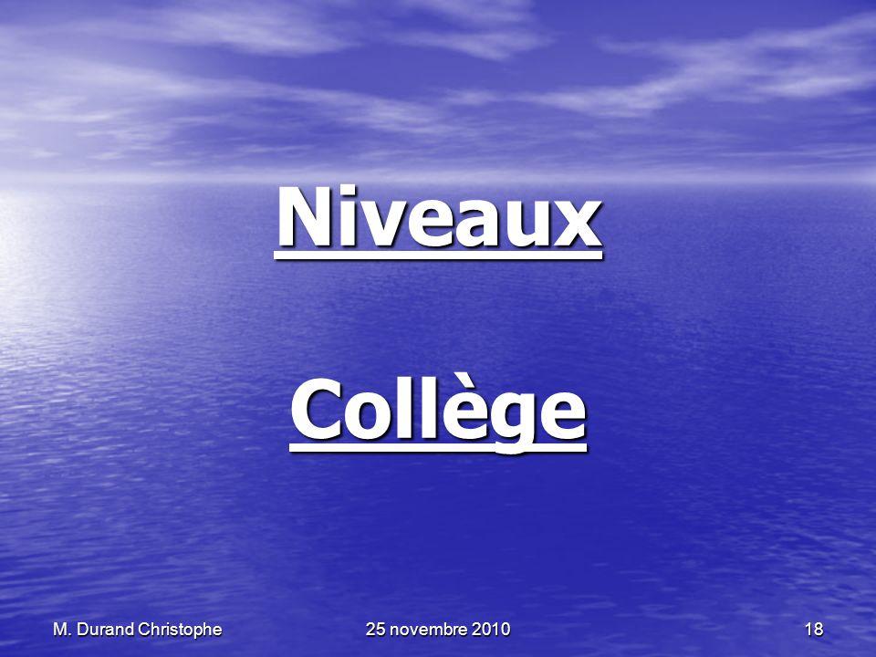 M. Durand Christophe25 novembre 201018 Niveaux Collège