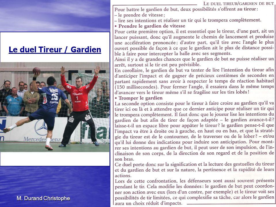 M. Durand Christophe25 novembre 201050 Le duel Tireur / Gardien