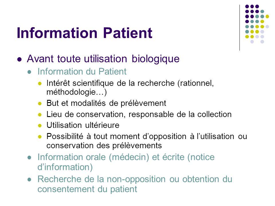 Information Patient Avant toute utilisation biologique Information du Patient Intérêt scientifique de la recherche (rationnel, méthodologie…) But et m