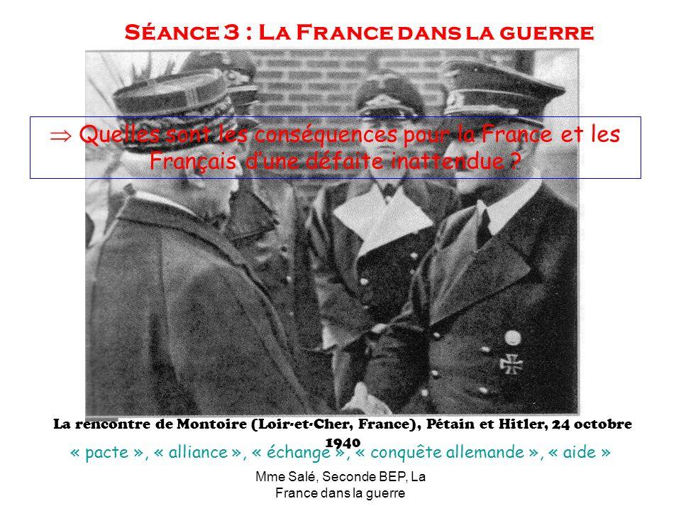 Mme Salé, Seconde BEP, La France dans la guerre La rencontre de Montoire (Loir-et-Cher, France), Pétain et Hitler, 24 octobre 1940 Séance 3 : La Franc