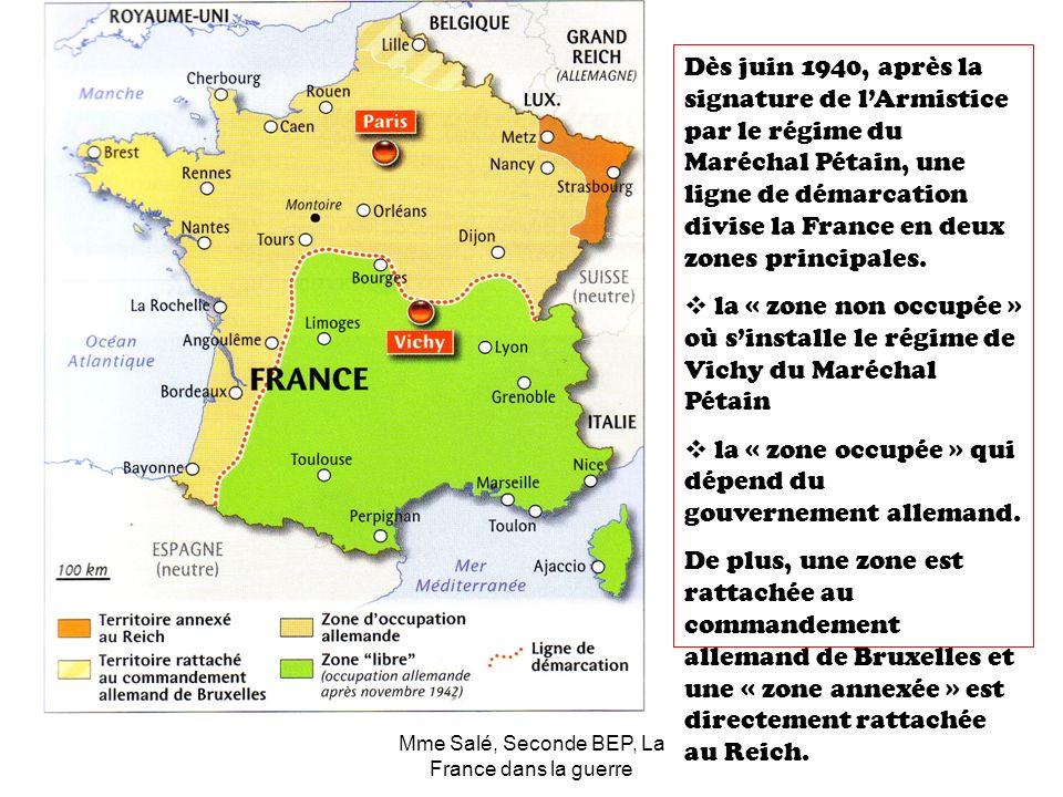 Mme Salé, Seconde BEP, La France dans la guerre Dès juin 1940, après la signature de lArmistice par le régime du Maréchal Pétain, une ligne de démarca