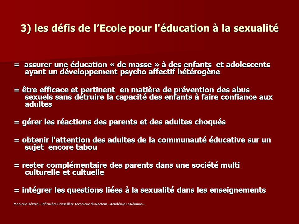 3) les défis de lEcole pour l'éducation à la sexualité = assurer une éducation « de masse » à des enfants et adolescents ayant un développement psycho