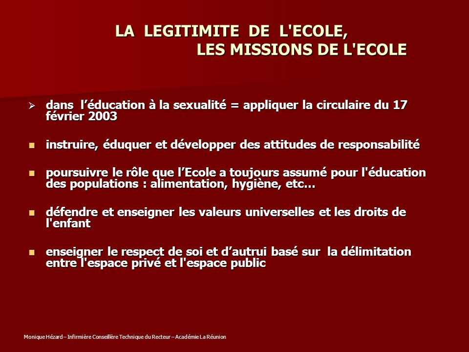 LA LEGITIMITE DE L'ECOLE, LES MISSIONS DE L'ECOLE dans léducation à la sexualité = appliquer la circulaire du 17 février 2003 dans léducation à la sex