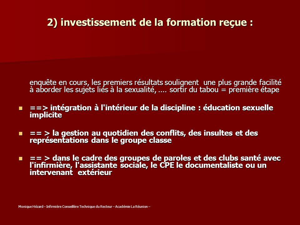 2) investissement de la formation reçue : enquête en cours, les premiers résultats soulignent une plus grande facilité à aborder les sujets liés à la