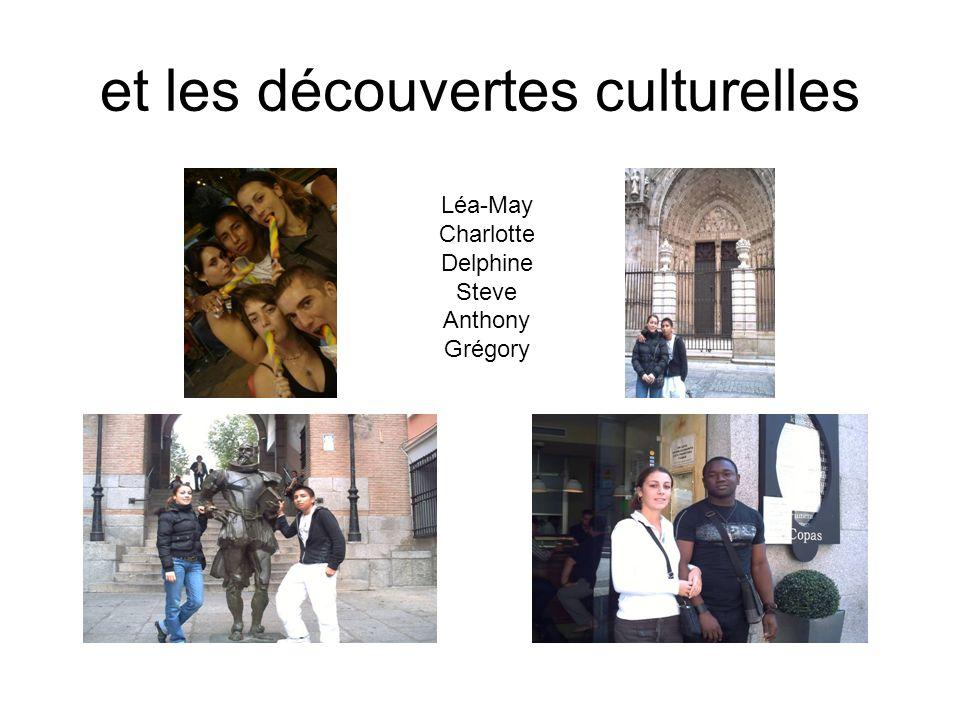 et les découvertes culturelles Léa-May Charlotte Delphine Steve Anthony Grégory