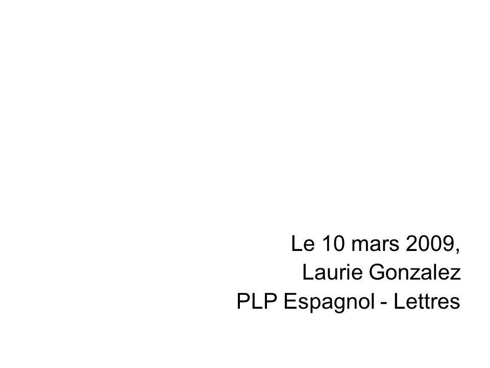 Le 10 mars 2009, Laurie Gonzalez PLP Espagnol - Lettres