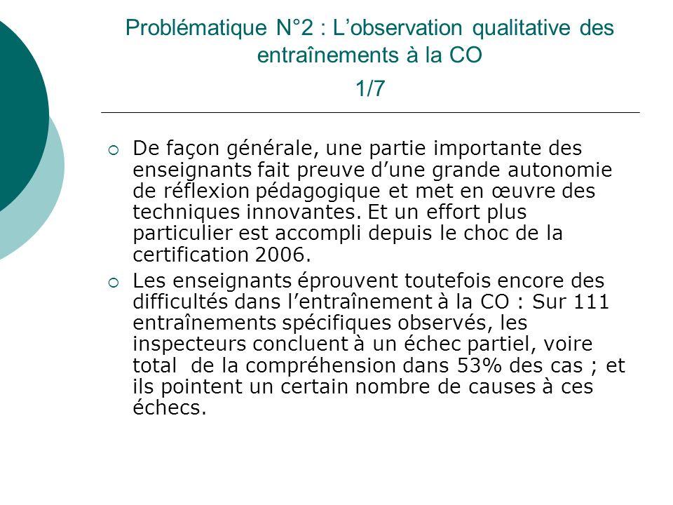 Problématique N°2 : Lobservation qualitative des entraînements à la CO 1/7 De façon générale, une partie importante des enseignants fait preuve dune g