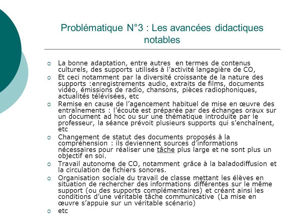 Problématique N°3 : Les avancées didactiques notables La bonne adaptation, entre autres en termes de contenus culturels, des supports utilisés à lacti