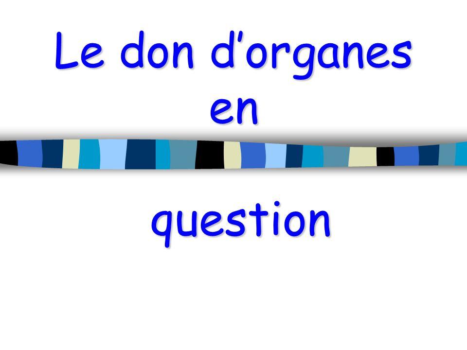 POURQUOI parler du don dorganes avec des élèves de 3 ième .