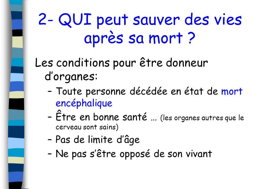 2- QUI peut sauver des vies après sa mort .