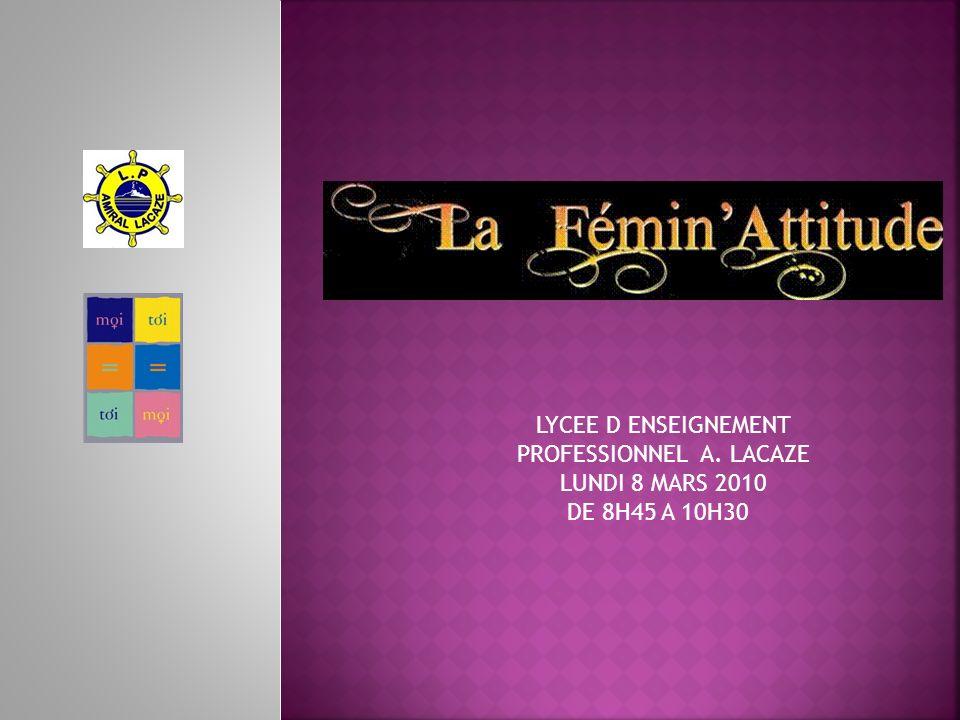 LYCEE D ENSEIGNEMENT PROFESSIONNEL A. LACAZE LUNDI 8 MARS 2010 DE 8H45 A 10H30