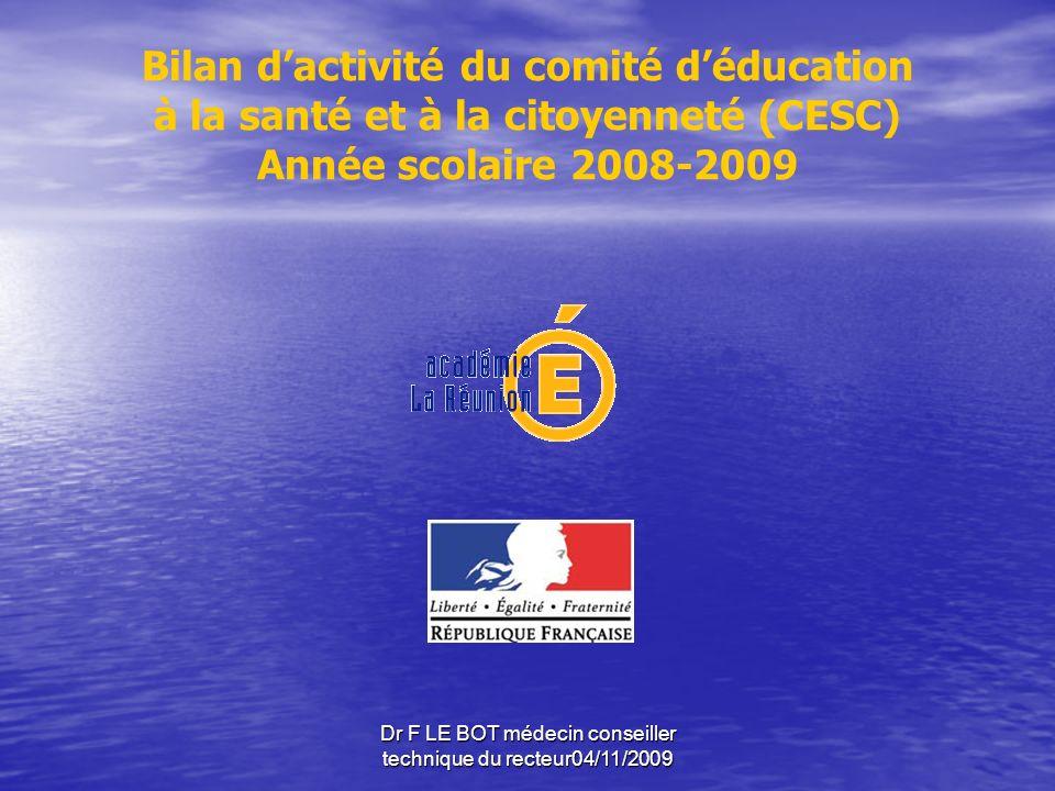 Dr F LE BOT médecin conseiller technique du recteur04/11/2009 Sur les 117 EPLE de lacadémie, seuls deux établissements, 1 collège et 1 lycée, ont déclaré ne pas être dotés dun CESC.