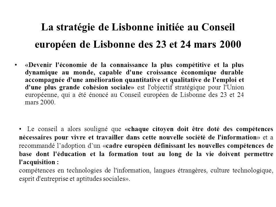 La stratégie de Lisbonne initiée au Conseil européen de Lisbonne des 23 et 24 mars 2000 «Devenir l'économie de la connaissance la plus compétitive et