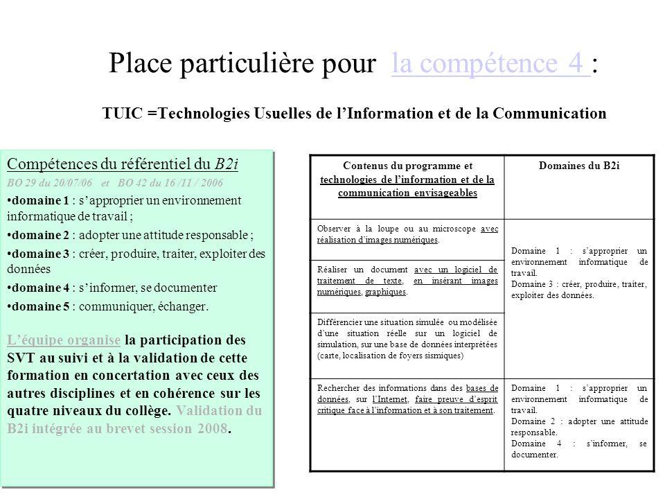 Place particulière pour la compétence 4 : TUIC =Technologies Usuelles de lInformation et de la Communicationla compétence 4 Compétences du référentiel