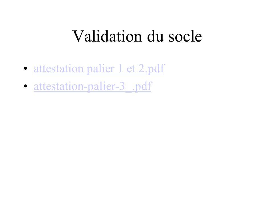 Validation du socle attestation palier 1 et 2.pdf attestation-palier-3_.pdf