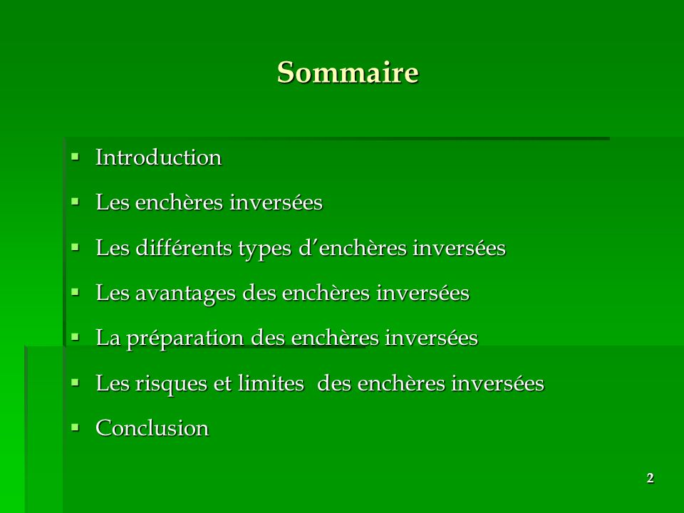 2 Sommaire Introduction Introduction Les enchères inversées Les enchères inversées Les différents types denchères inversées Les différents types dench