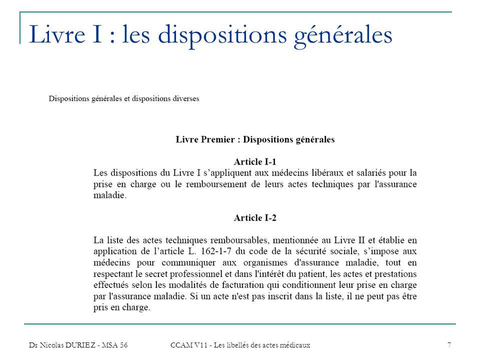 Dr Nicolas DURIEZ - MSA 56 CCAM V11 - Les libellés des actes médicaux 7 Livre I : les dispositions générales