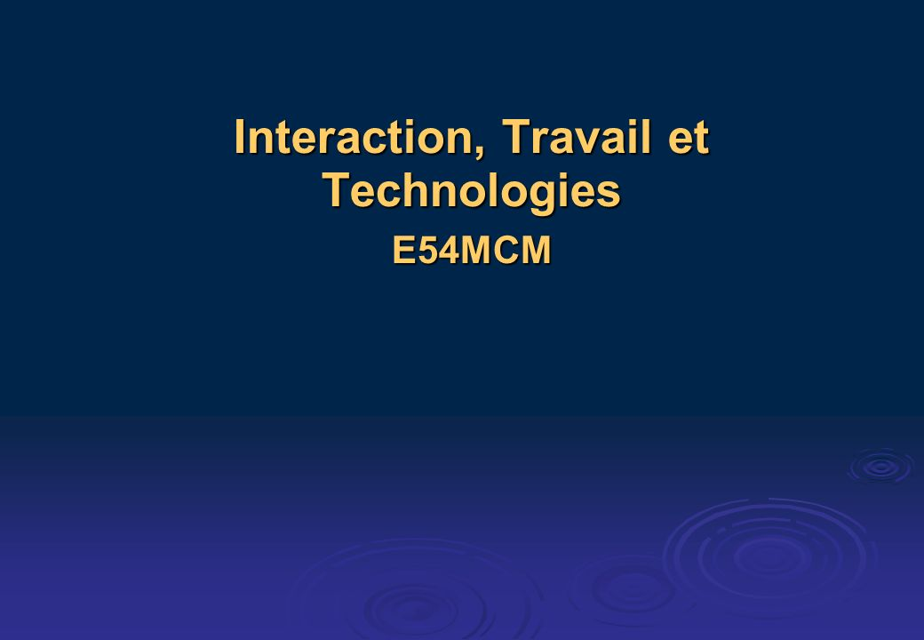 Interaction, Travail et Technologies E54MCM