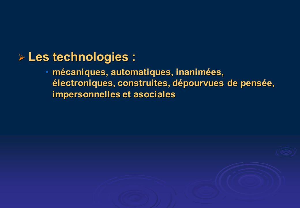 Pourquoi étudier les technologies .Pourquoi étudier les technologies .