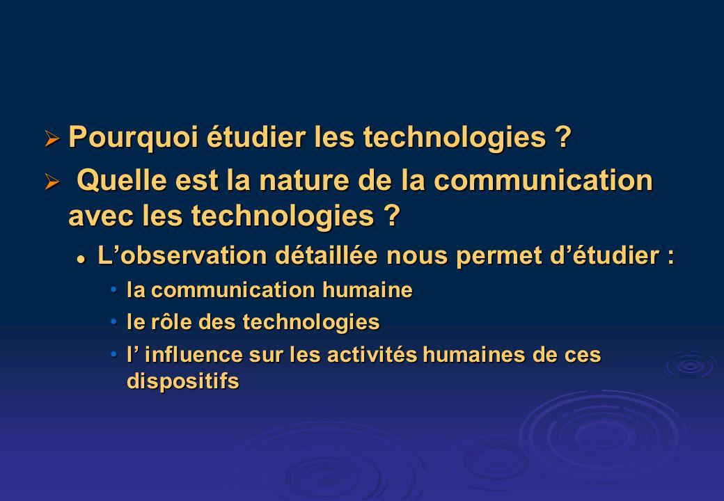 Pourquoi étudier les technologies . Pourquoi étudier les technologies .