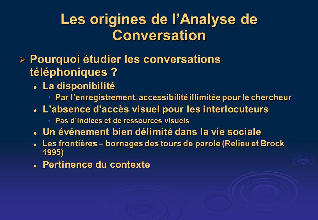 Les origines de lAnalyse de Conversation Pourquoi étudier les conversations téléphoniques .