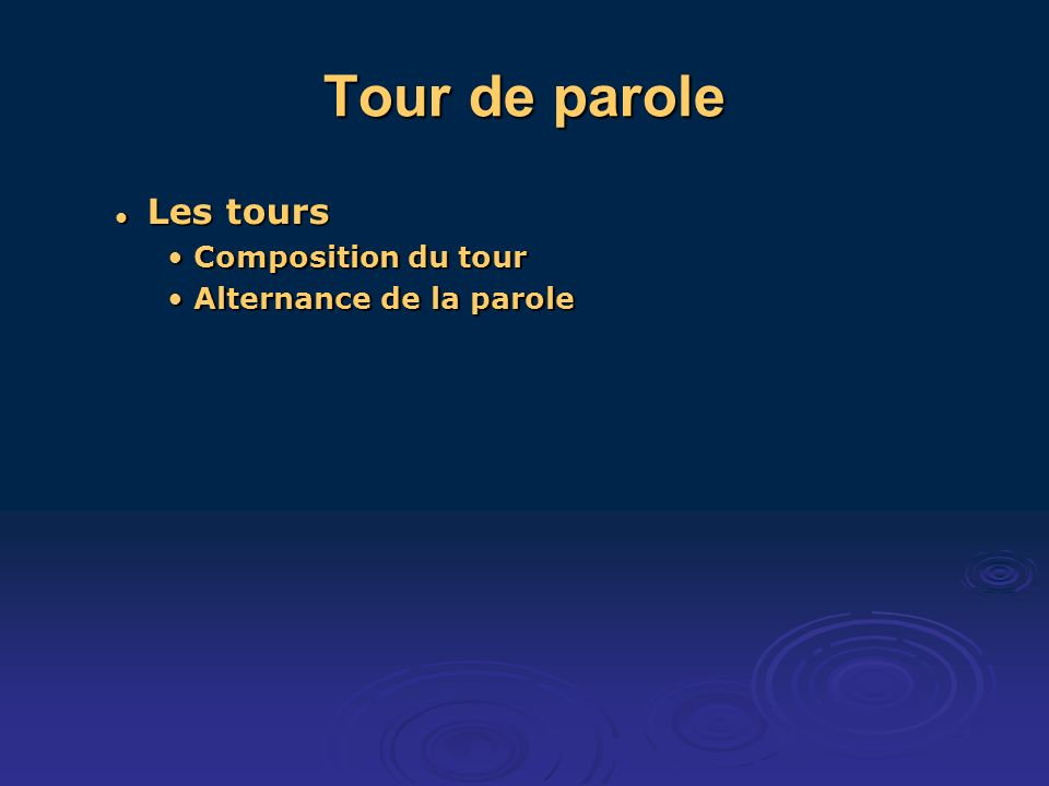 Tour de parole Les tours Les tours Composition du tourComposition du tour Alternance de la paroleAlternance de la parole