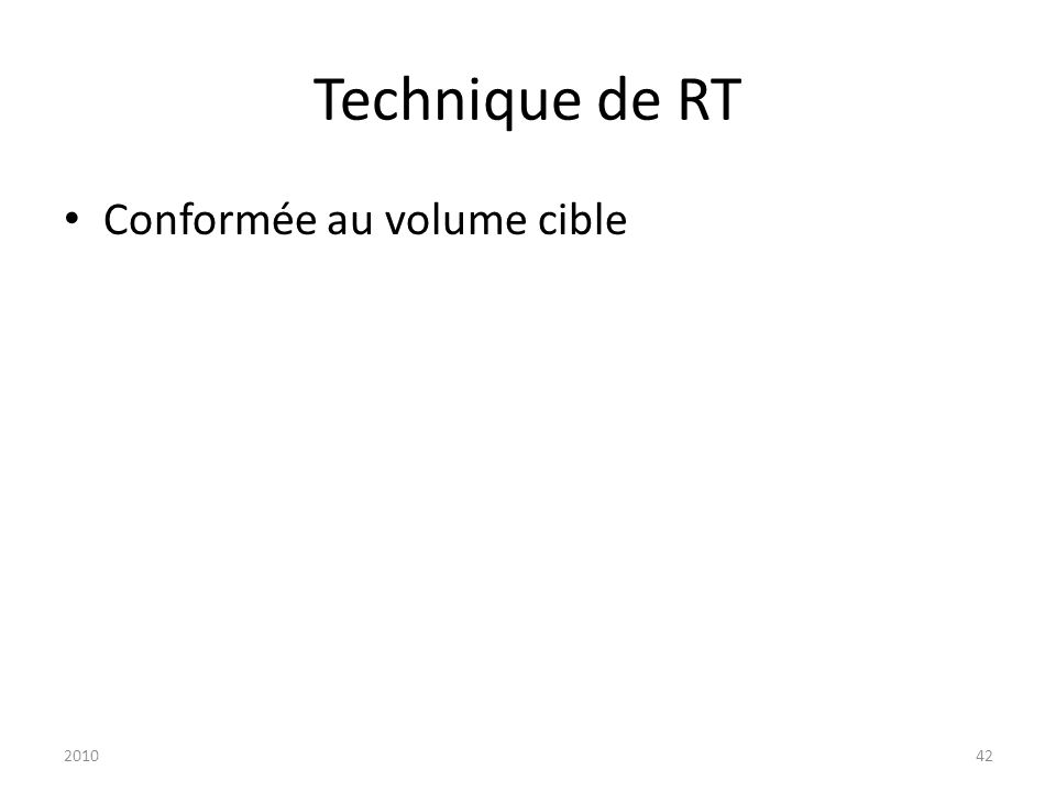 201042 Technique de RT Conformée au volume cible