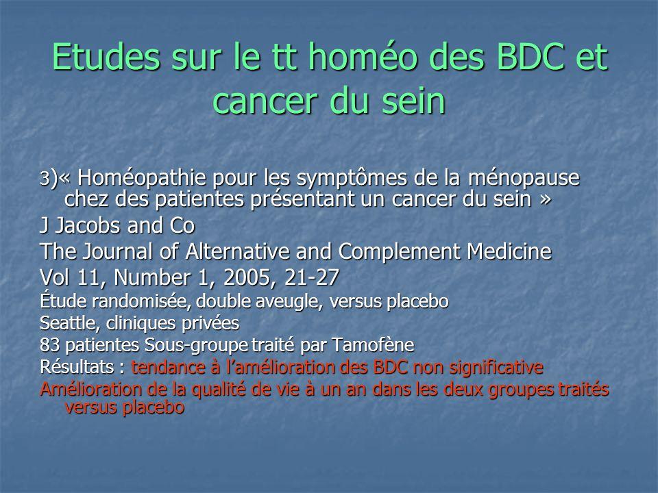 Etudes sur le tt homéo des BDC et cancer du sein 3 )« Homéopathie pour les symptômes de la ménopause chez des patientes présentant un cancer du sein »