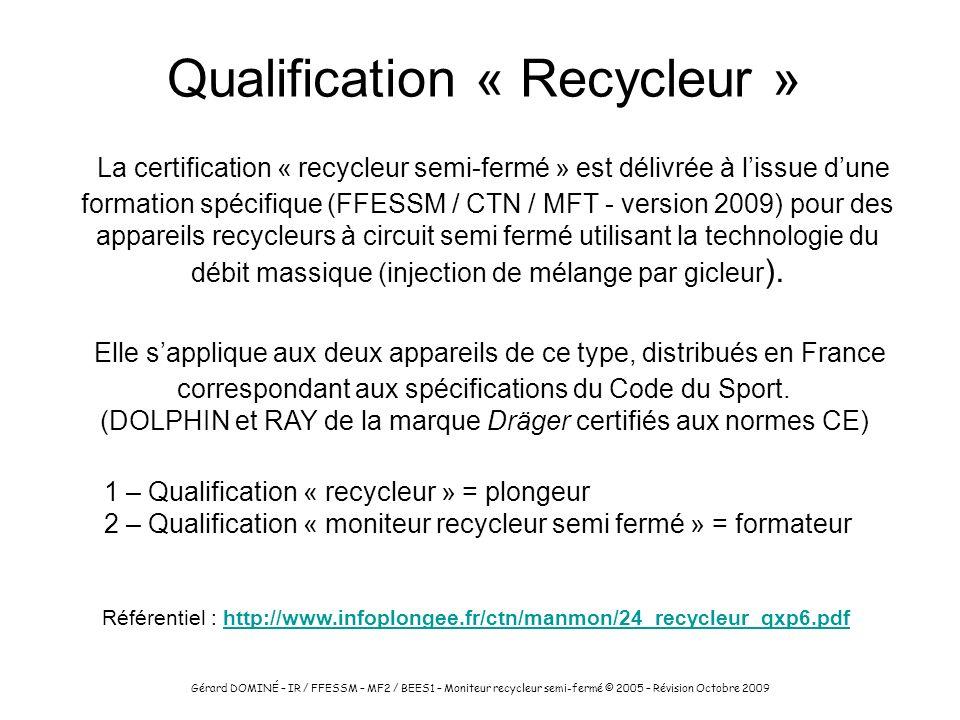 Qualification « Recycleur » La certification « recycleur semi-fermé » est délivrée à lissue dune formation spécifique (FFESSM / CTN / MFT - version 20