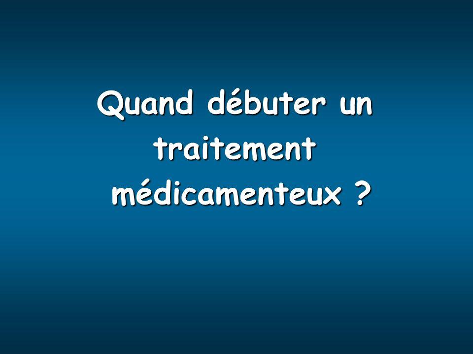 Quand débuter un traitement médicamenteux ? médicamenteux ?