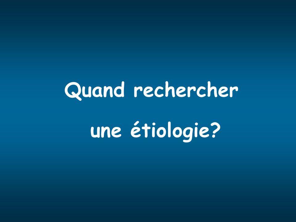 Quand rechercher une étiologie?