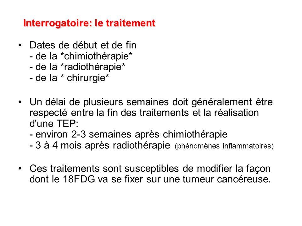 Dates de début et de fin - de la *chimiothérapie* - de la *radiothérapie* - de la * chirurgie* Un délai de plusieurs semaines doit généralement être r