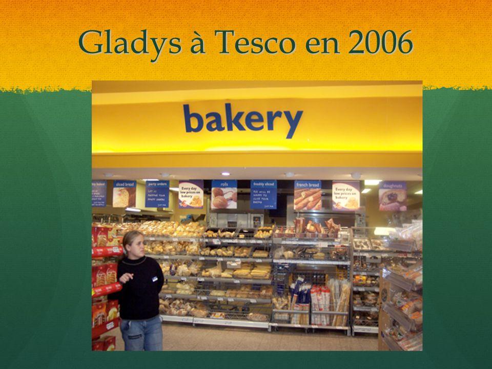 Gladys à Tesco en 2006