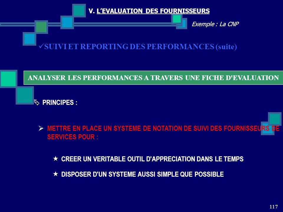117 Exemple : La CNP V. LEVALUATION DES FOURNISSEURS ANALYSER LES PERFORMANCES A TRAVERS UNE FICHE D'EVALUATION SUIVI ET REPORTING DES PERFORMANCES (s