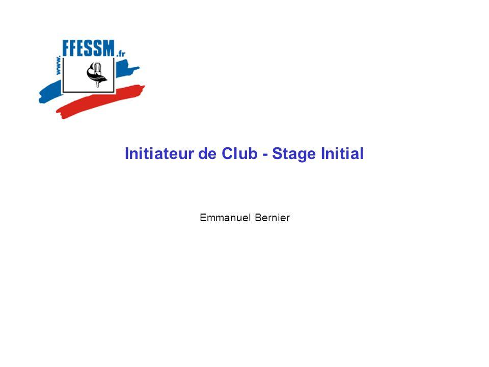 Initiateur de Club - Stage Initial Emmanuel Bernier