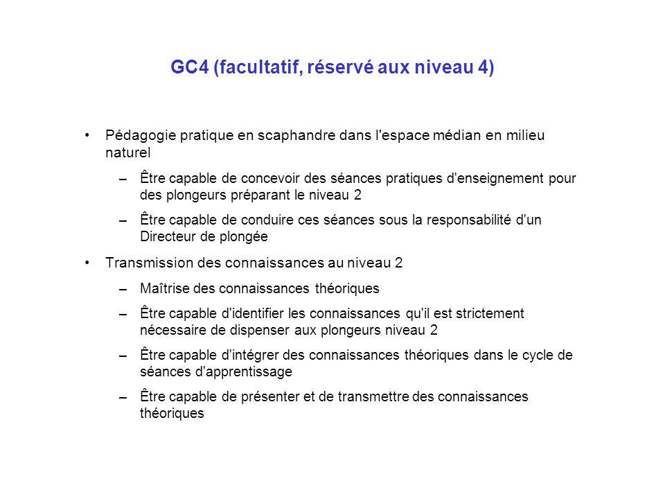 GC4 (facultatif, réservé aux niveau 4) Pédagogie pratique en scaphandre dans l'espace médian en milieu naturel –Être capable de concevoir des séances