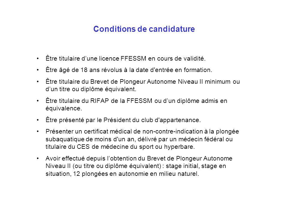 Conditions de candidature Être titulaire dune licence FFESSM en cours de validité. Être âgé de 18 ans révolus à la date d'entrée en formation. Être ti