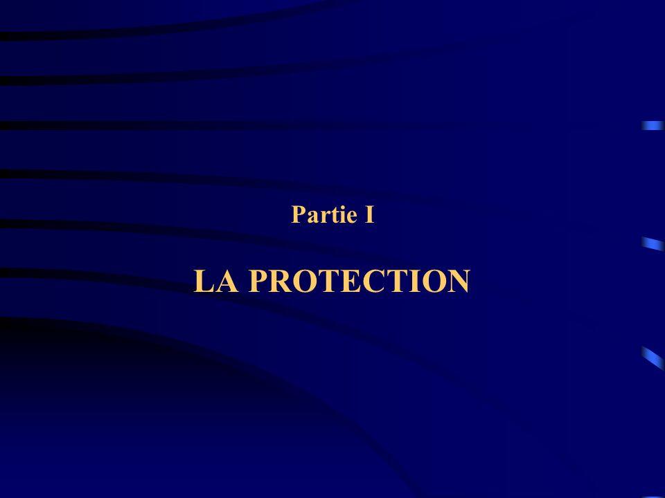 Partie I LA PROTECTION