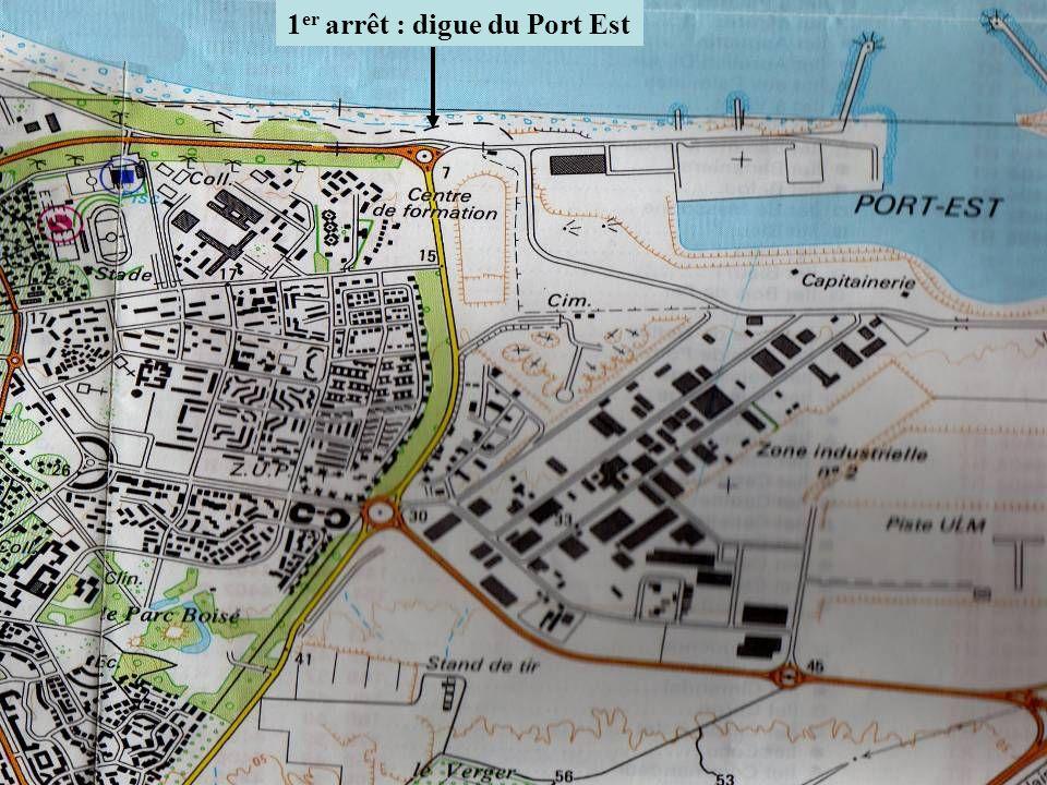 1 er arrêt : digue du Port Est