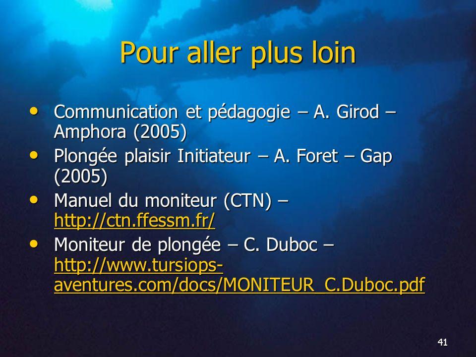 41 Pour aller plus loin Communication et pédagogie – A. Girod – Amphora (2005) Communication et pédagogie – A. Girod – Amphora (2005) Plongée plaisir